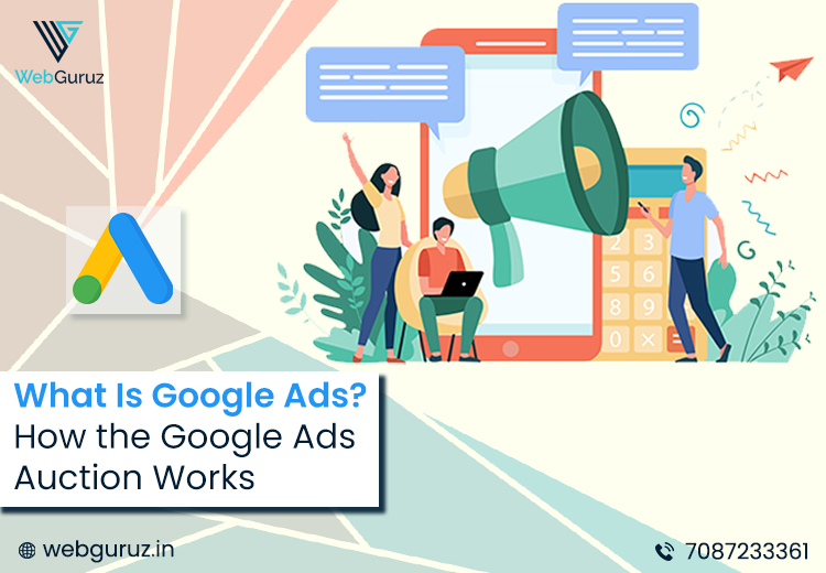 What Is Google Ads & Auction Works
